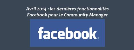 Avril 2014 : les dernières fonctionnalités Facebook pour le ... | Web Marketing | Scoop.it