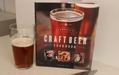 Toronto writer releases Canadian Craft Beer Cookbook | craft beer | Scoop.it