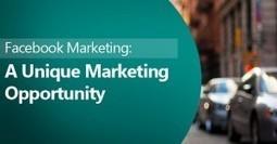 Facebook Marketing: A Unique Marketing Opportunity | Entrepreneur Strategies | Scoop.it