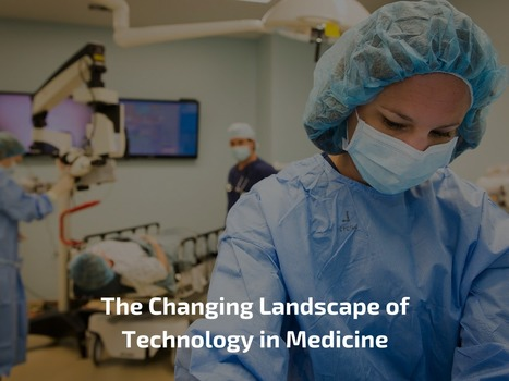 How Technology is Improving Medical Care? | Healthcare and Technology news | Scoop.it