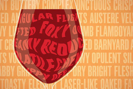 An Insider's Guide to Weird #Wine Words | Grande Passione | Scoop.it