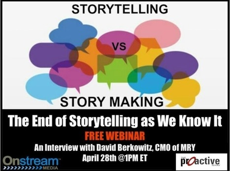 Storytelling vs Story Making: Interview with David Berkowitz | Social Media Strategy | Online PR | Proactive Report | Sally Falkow | Story and Narrative | Scoop.it