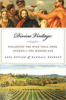 Divine Vintage: Following the Wine Trail from Genesis to the Modern Age | 'Winebanter' | Scoop.it