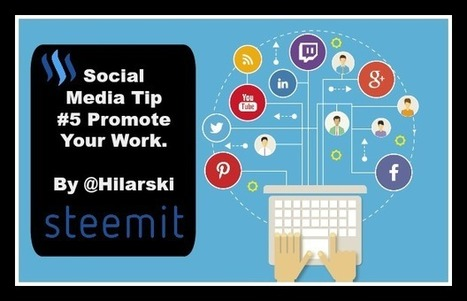 Social Media Tip #5 Promote Your Work. — Steemit | Social Media News | Scoop.it