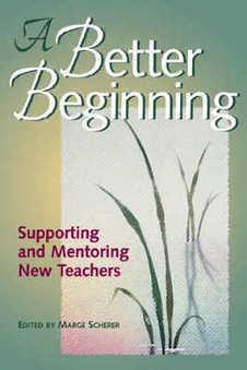 ASCD Book: A Better Beginning: Supporting and Mentoring New Teachers | Mentor Program | Scoop.it