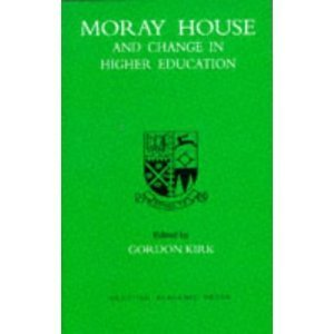 Amazon.co.jp: Moray House and Change in Higher Education: Gordon Kirk | Transformational Leadership | Scoop.it