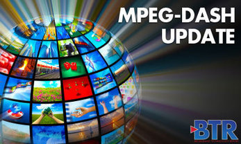 MPEG-DASH Faces a Pivotal Year | Audiovisual Interaction | Scoop.it