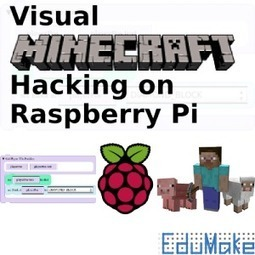 Visual Minecraft Hacking on Raspberry Pi | EduMake | Regenerating IT | Scoop.it