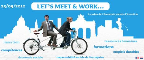 Meet And Work - Le salon de l'économie sociale d'insertion 25 septembre 2012 | #CoopStGilles Projet | Scoop.it