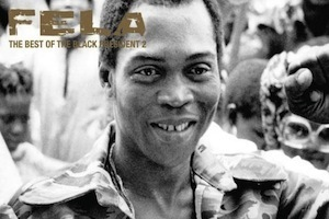 Fela Kuti Review: The Best of the Black President 2 | Fashion & Lifestyle | Scoop.it