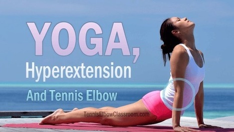 Yoga, Elbow Hyperextension And Tennis Elbow   About Tennis Elbow   Scoop.it