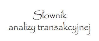 (PL) (EN) (PDF) - Słownik analizy transakcyjnej | Jarosław Jagieła | Glossarissimo! | Scoop.it