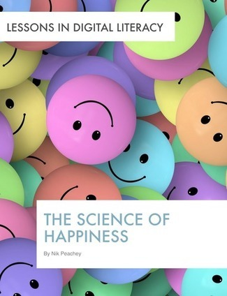 The Science of Happiness - Lessons in Digital Literacy | Tools for Teachers & Learners | Scoop.it