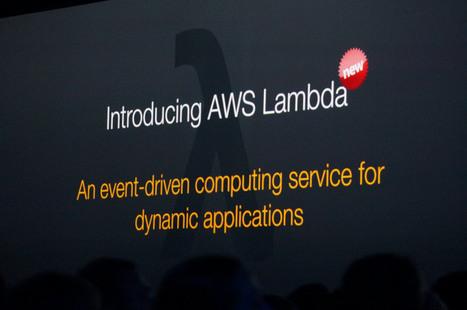 Amazon Launches Lambda, An Event-Driven ComputeService   Actualités   Scoop.it