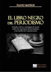 STAT VERITAS: El Libro Negro del Periodismo. | Periodismo a secas | Scoop.it