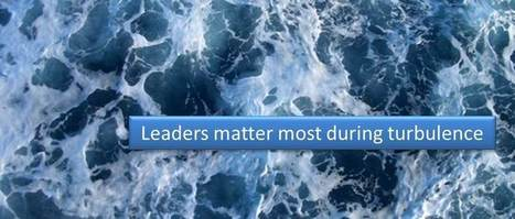 7 Secrets to Leading Through Turbulence | Leadership Building | Scoop.it