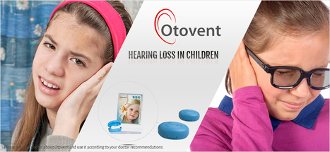 The Many Causes Of Hearing Loss Children Reasons Could be Otitis Media | Glue ear treatment with otovent | Scoop.it