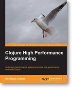 Master high performance programming using Clojure with Packt's new book and eBook. | Books and e-Books from Packt Publishing - November & December'13 | Scoop.it