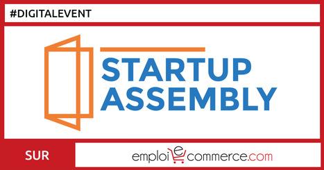 Trouvez votre emploi dans le Digital en participant à la Startup Assembly - Emploi-e-commerce | Communauté du e-commerce | Scoop.it