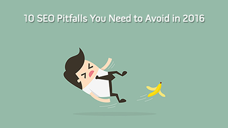 10 SEO Pitfalls you need to Avoid in 2016, to maintain a Good Website Ranking   Digital Marketing Services   Scoop.it
