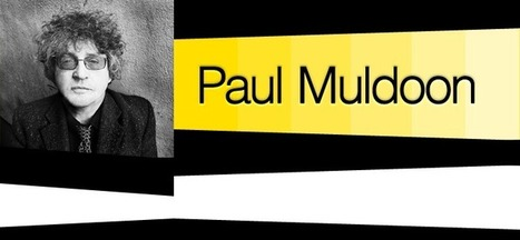 Paul Muldoon's New Collection of Poems, One Thousand Things Worth Knowing, Coming in 2015 | The Irish Literary Times | Scoop.it