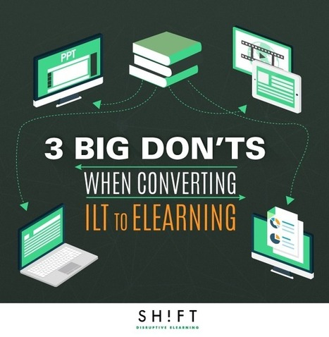 3 Big Don'ts When Converting Instructor-Led Training to eLearning | APRENDIZAJE | Scoop.it