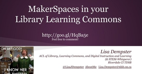 MakerSpaces and the LLC | Library Spaces: Creating a Learning Commons | Scoop.it