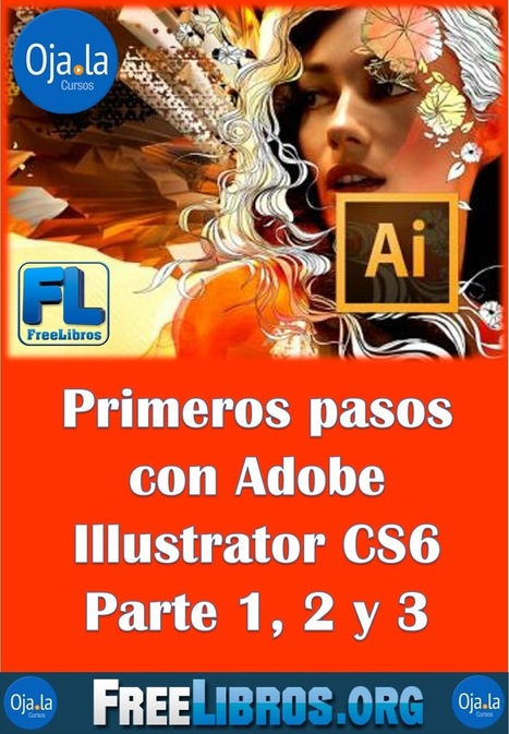 Primeros pasos con Adobe Illustrator CS6: Parte 1, 2 y 3 | FreeLibros | Educacion, ecologia y TIC | Scoop.it