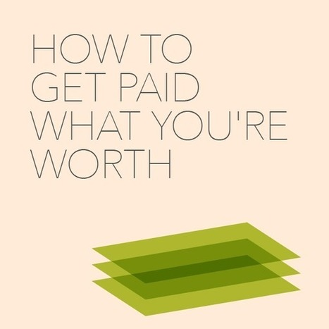 How to Get Paid What You're Worth | Freelance world | Scoop.it