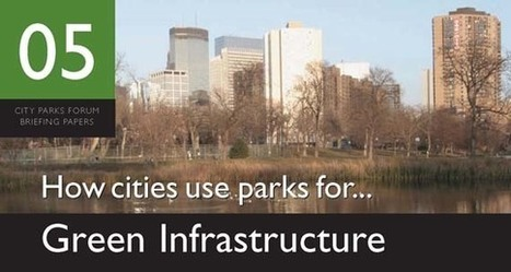 How Cities Use Parks for ... Green Infrastructure | Sustainable Intelligence | Scoop.it