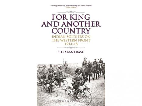 For King and Another Country: Indian Soldiers on the Western Front 1914-1918 by Shrabani Basu, review: Forgotten fighters of the First World War | The Independent | Kiosque du monde : Asie | Scoop.it