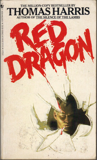 Too Much Horror Fiction: Red Dragon by Thomas Harris (1981): Terror the Human Form | Gothic Literature | Scoop.it