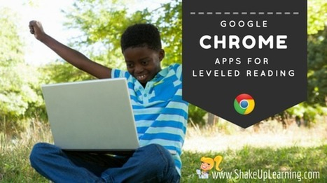 3 #Google #Chrome Apps for Leveled Reading (and much more!) | AdLit | Scoop.it