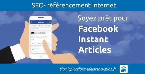 Articles Instantanés Facebook un avantage pour votre site ou blog | Transformation digitale du BTP | Scoop.it