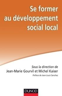 Se former au développement social local - Dunod | Nouveautés documentaires | Scoop.it