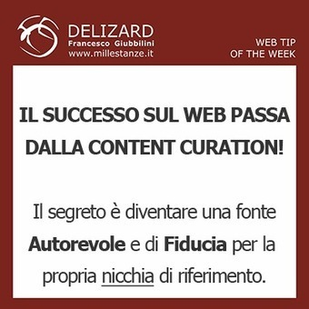 #12 DELIZARD WEB TIP - Content Curation, ovvero come diventare ... | Content Marketing | Scoop.it