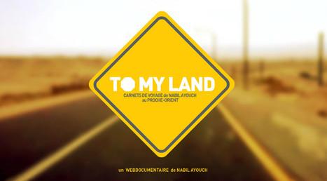 To My Land : Le nouveau web-documentaire de Nabil Ayouch | Nouveaux formats | Scoop.it