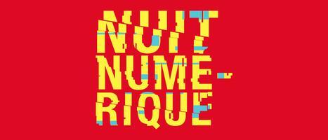 nuit numérique #12 - Centre culturel numérique Saint-Exupéry, Reims. Évènement pluridisciplinaire autour des cultures digitales et de l'art numérique. | Poésie Elémentaire | Scoop.it