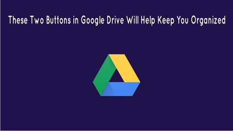 These Two Buttons in Google Drive Will Help Keep You Organized | The Gooru | New Web 2.0 tools for education | Scoop.it
