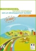 La stratégie nationale de transition écologique vers un développement durable 2015-2020 - Ministère du Développement durable | Transition-énergétique & écologique | Scoop.it
