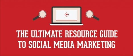 The Ultimate Resource Guide to Social Media Marketing | Social Media, SEO, Mobile, Digital Marketing | Scoop.it
