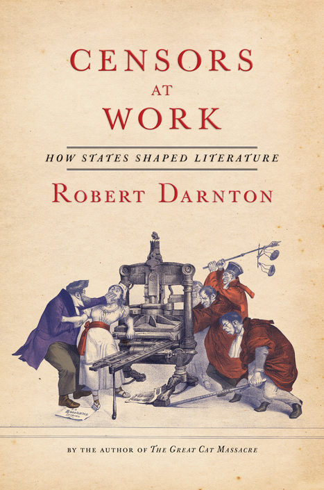 Book review: 'Censors at Work: How States Shaped Literature,' by Robert Darnton - Washington Post | Literature & Psychology | Scoop.it