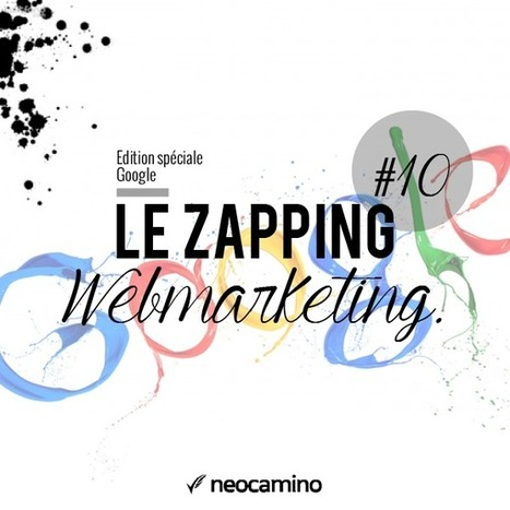 Le Zapping Webmarketing #10 - | E-marketing | Scoop.it