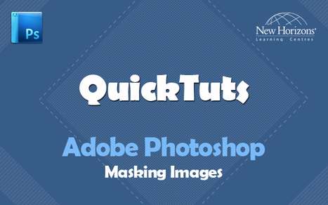 Perfect your images in Photoshop with layer masks | Graphic Design | Scoop.it