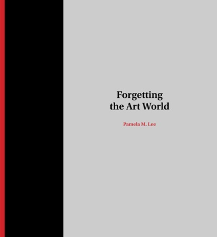 Forgetting the Art World - The MIT Press | we ART | Scoop.it