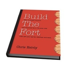 Build The Fort by friend @chrisheivly #mustread For #startups | Startup Revolution | Scoop.it