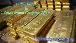 Fünf-Faktoren in Deutschland Goldpreis Affect - Goldankauf | Goldpreis in Alsfeld , Bad Sodan , Bamberg Duitsland | Goldankauf | Scoop.it