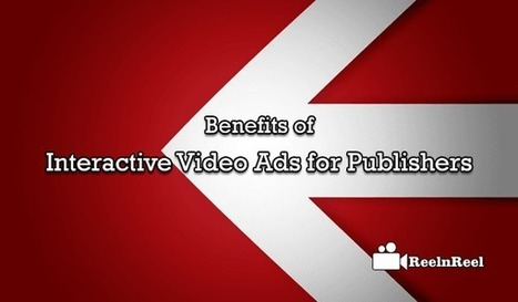 Benefits of Interactive Video Ads for Publishers | Internet Marketing | Scoop.it