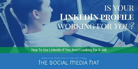 Is Your LinkedIn Profile Working For You? | Curating Information | Scoop.it