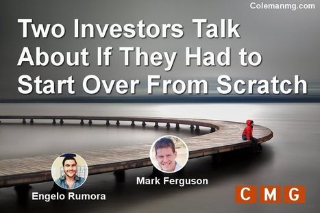 Two Investors Talk About If They Had to Start Over From Scratch | Online Marketing | Scoop.it